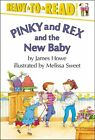 Pinky & Rex & the New Baby: Pinky & Rex by Melissa Sweet, James Howe (Other book format, 1993)