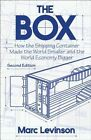 The Box: How the Shipping Container Made the World Smaller and the World Economy Bigger by Marc Levinson (Paperback, 2016)