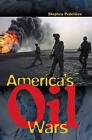 America's Oil Wars by Stephen C. Pelletiere (Hardback, 2004)