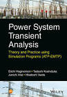 Power System Transient Analysis: Theory and Practice Using Simulation Programs (ATP-EMTP) by Tadashi Koshiduka, Hisatochi Ikeda, Junichi Arai, Eiichi Haginomori (Hardback, 2016)