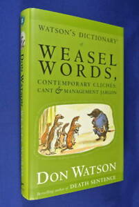 WATSON-039-S-DICTIONARY-OF-WEASEL-WORDS-Don-Watson-CLICHES-JARGON-language-book-hcdj