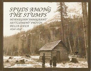 Spuds-Among-the-Stumps-Norwegian-Immigrant-Settlement-Photos-Bella-Coola-1896-97