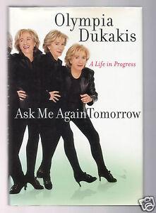 ASK ME AGAIN TOMORROW-A LIFE IN PROGRESS-OLYMPIA DUKAKIS FLAT SIGNED 1ST/1ST