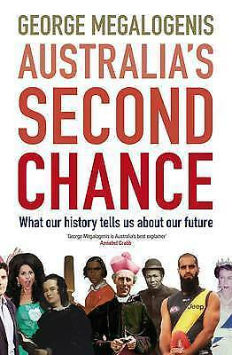 1 of 1 - Australia's Second Chance: History Tells Us About Our Future.MEGALOGENIS  LNF755