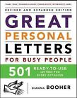 Great Personal Letters for Busy People: 501 Ready-to-Use Letters for Every Occasion by Dianna Booher (Paperback, 2006)