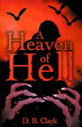 A Heaven of Hell by D B Clark (Paperback / softback, 2001)