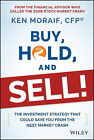 Buy, Hold, and Sell!: The Investment Strategy That Could Save You from the Next Market Crash by Ken Moraif (Hardback, 2015)