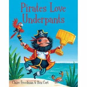 Pirates-Love-Underpants-by-Freedman-Claire-Good-Used-Book-Board-book-FREE-amp