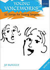 Young Voiceworks: 32 Songs for Young Singers by Oxford University Press (Mixed media product, 2006)
