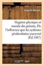 Hygia]ne Physique Et Morale Des Prisons Ou de L'Influence Que Les Systa]mes...