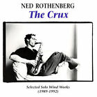 The Crux: Selected Solo Wind Works 1989-1992 by Ned Rothenberg (CD, Oct-2000, Leo Records (Jazz - Import))
