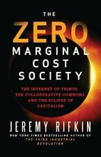 The Zero Marginal Cost Society: The Internet of Things, the Collaborative Commo
