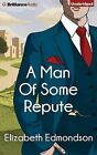 A Man of Some Repute by Elizabeth Edmondson (CD-Audio, 2015)