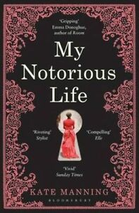 My-Notorious-Life-by-Kate-Manning-Paperback