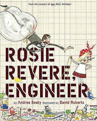 Rosie Revere, Engineer by Andrea Beaty (Hardback, 2013)