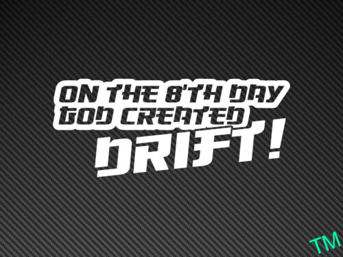 SKYLINE 200sx ON THE 8/'TH DAY GOD CREATED DRIFT BMW Vinyl Decal Sticker JDM
