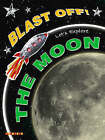 Blast Off!: Let's Explore the Moon by Octopus Publishing Group (Paperback, 2006)