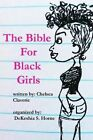 The Bible for Black Girls: A Collection of Texts Posts from Tumblr User Pinkvelourtracksuit by Chelsea N Claverie (Paperback / softback, 2014)