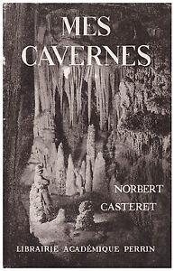 CASTERET-Norbert-MES-CAVERNES-1950
