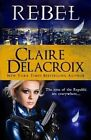 Rebel by Deborah Cooke, Claire Delacroix (Paperback / softback, 2013)