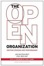 The Open Organization: Igniting Passion and Performance by Whitehurst, Jim