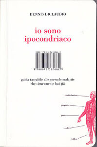 LIBRO-Io-sono-Ipocondriaco-Dennis-Diclaudio-FUORI-CATALOGO-RARISSIMO-ITALIANO