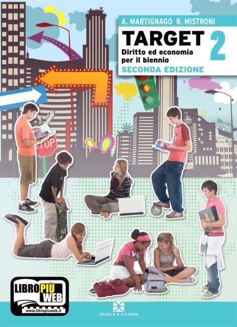 Target 2. Diritto ed economia per il primo biennio seconda edizione. USATO