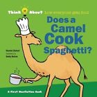Does a Camel Cook Spaghetti?: Think About How Everyone Gets Food by Emily Bolam, Harriet Ziefert (Hardback, 2014)