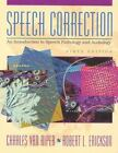 Speech Correction : An Introduction to Speech Pathology and Audiology by Charles Van Riper and Robert L. Erickson (1995, Paperback)