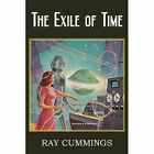 The Exile of Time by Ray Cummings (Paperback / softback, 2013)