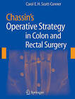 Chassin's Operative Strategy in Colon and Rectal Surgery by Springer-Verlag New York Inc. (Hardback, 2006)