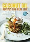 Coconut Oil: Recipes for Real Life von Lucy Bee (2016, Gebundene Ausgabe)