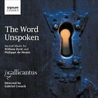 The Word Unspoken: Sacred Music by William Byrd and Philippe de Monte (CD, Jun-2012, Signum Classics)