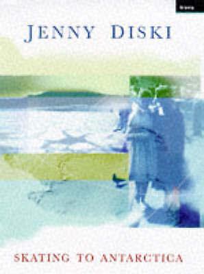 Skating to Antarctica, Diski, Jenny, Very Good Book