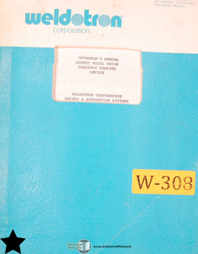 Operations Parts Wiring Manual Weldotron 8003B Sentry Sensing Device