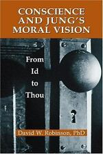 Conscience and Jung's Moral Vision: From Id to Thou (Jung and Spirituality) by