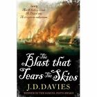The Blast That Tears the Skies by J. D. Davies (Paperback, 2013)
