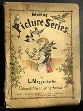 MEGGENDORFER MOVING PICTURE SERIES VOL 2 MORE LIVING ANIMALS POP-UP 1884 RARE!!