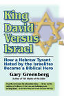 King David Versus Israel: How a Hebrew Tyrant Hated by the Israelites Became a Biblical Hero by Gary Greenberg (Paperback, 2009)