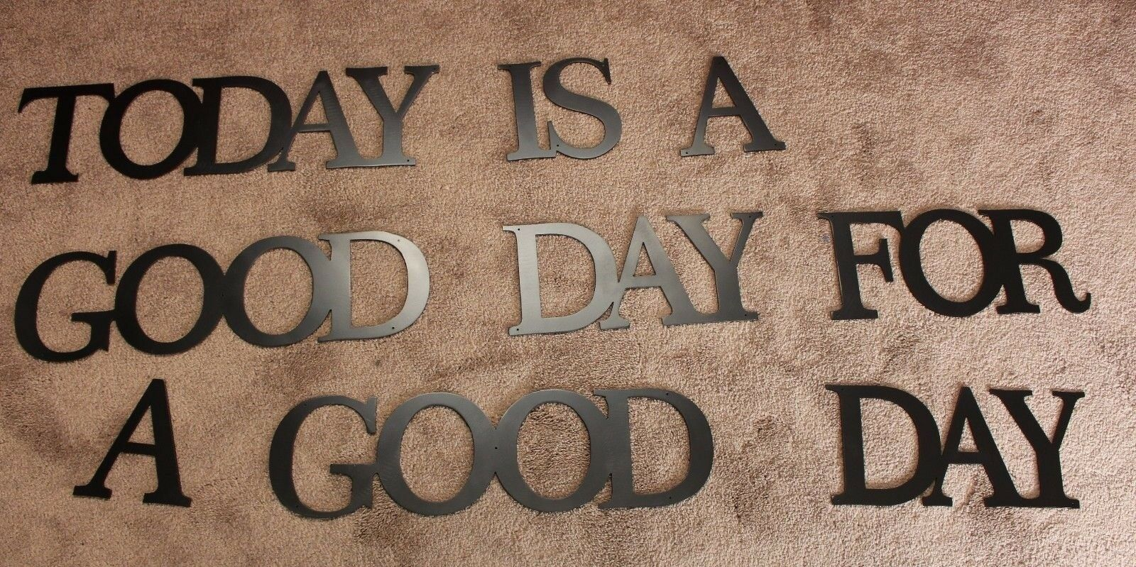 Today Ist Ist Ist A Good Day für A Good Day Schwarz Metall Wandkunst Wörter | Spielzeug mit kindlichen Herzen herstellen  19371e