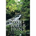 Sweet Water Hunt by Connie Nye (Paperback, 2013)