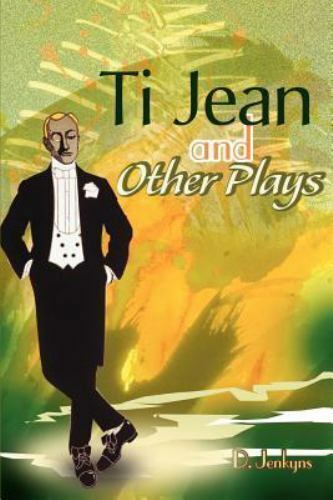 Ti Jean and Other Plays by D. Jenkyns (2000, Paperback)