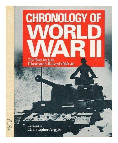 Chronology of World War II,Christopher J. Argyle