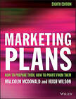 Marketing Plans: How to Prepare Them, How to Profit from Them by Professor Malcolm McDonald (Paperback, 2016)