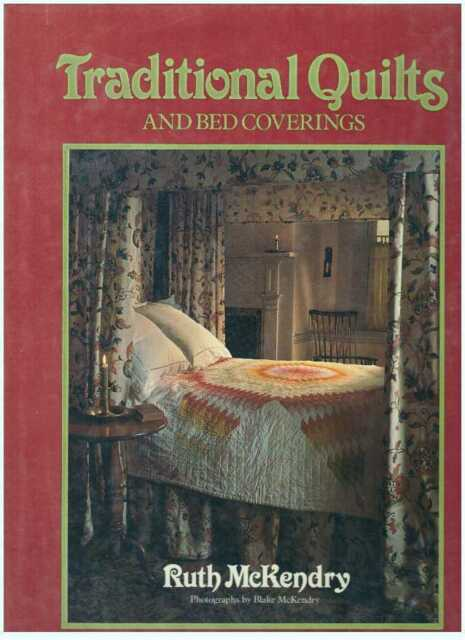 Ruth McKendry / TRADITIONAL QUILTS AND BED COVERINGS 1979