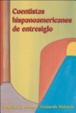 Cuentistas hispanoamericanos de Entresiglo by Leonardo Valencia-Assogna and...