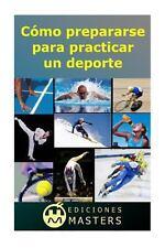 C�mo Prepararse para Practicar un Deporte by Adolfo Agust� (2013, Paperback)