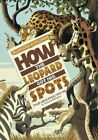 Rudyard Kipling's How the Leopard Got His Spots by Sean Tullen (Paperback, 2012)