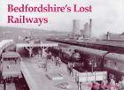 Bedfordshire's Lost Railways by Keith Scholey (Paperback, 2004)