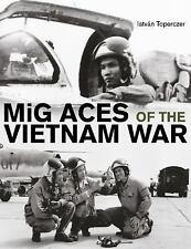 MiG Aces of the Vietnam War (MiG-17, MiG-19, MiG-21, North Vietnam Air Force)